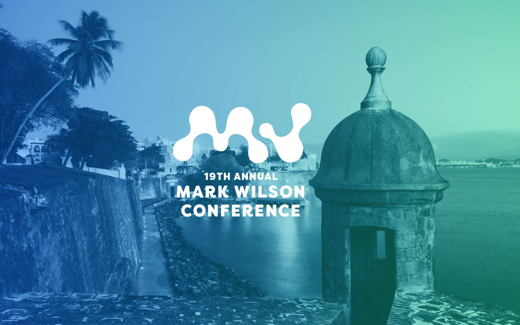 The 19th Annual Mark Wilson Conference will take place at the InterContinental San Juan, February 7-10, 2020.